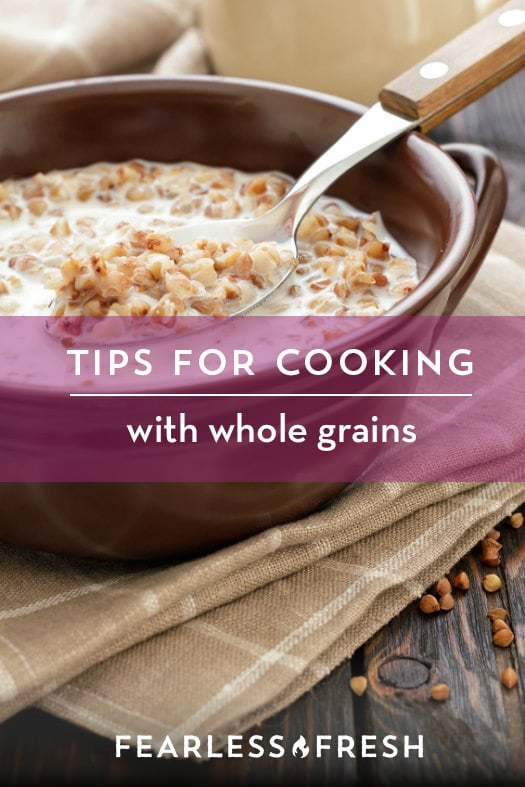 Tips for Cooking Whole Grains on A Budget on https://www.fearlessfresh.com
