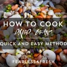 Eating Healthy on A Budget: Cooking Dried Beans
