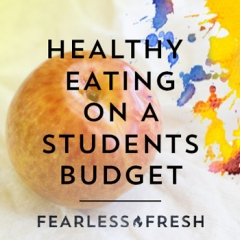 Eating Healthy on a Budget: Tips for Students