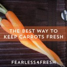 Best Way to Keep Carrots Fresh