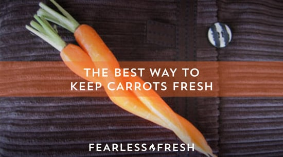 The Best Way to Keep Carrots Fresh on https://www.fearlessfresh.com