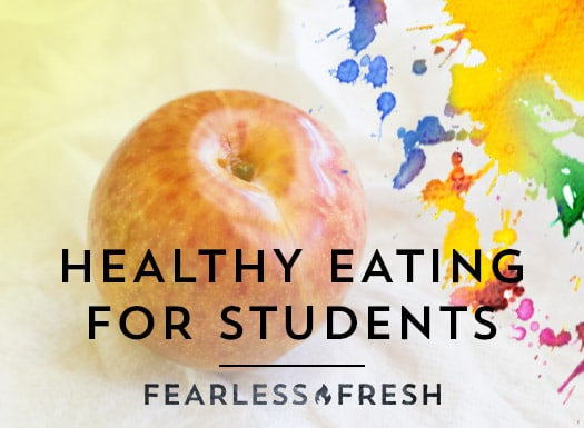 Tips for Students Eating Healthy on a Budget on https://www.fearlessfresh.com
