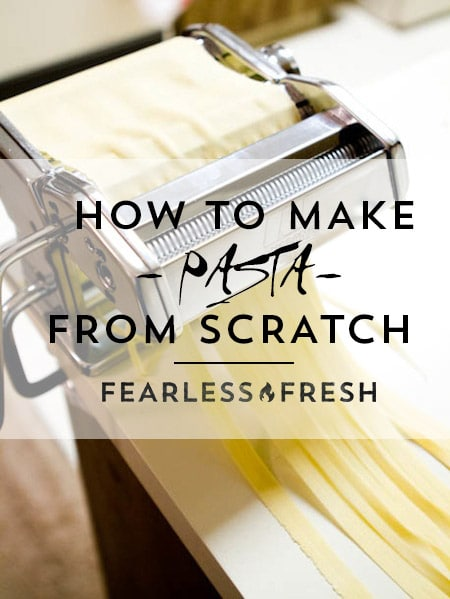 How to Make Pasta from Scratch on https://fearlessfresh.com/