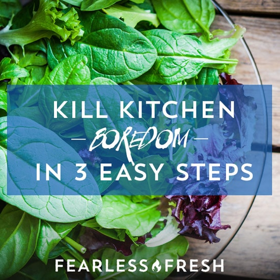 Kill Kitchen Boredom In 3 Easy Steps