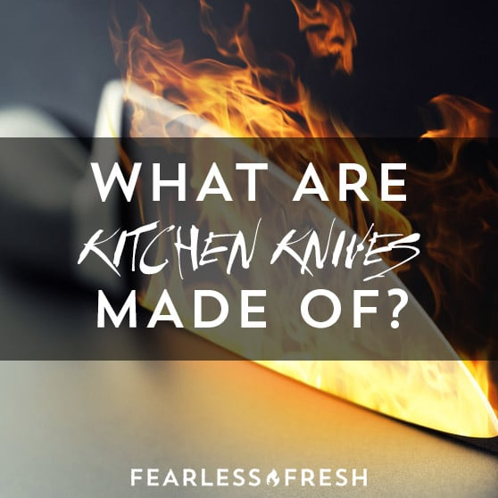 What Are Kitchen Knives Made of?