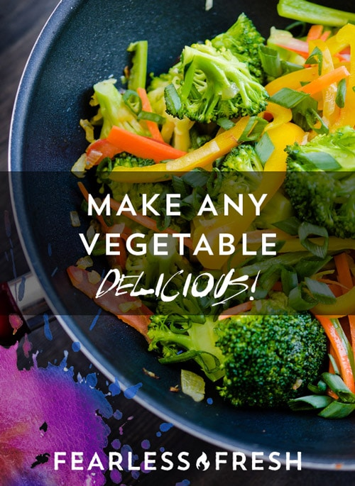 How to Cook Vegetables: 8 Easy Tricks to Make Any Vegetable Delicious on https://www.fearlessfresh.com